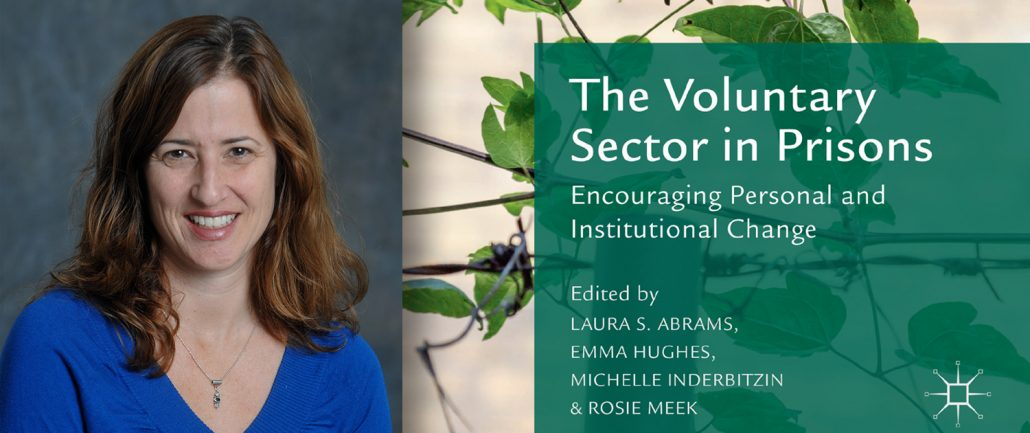 UCLA Luskin professor Laura Abrams is the co-editor of a new book about volunteers and prisons.