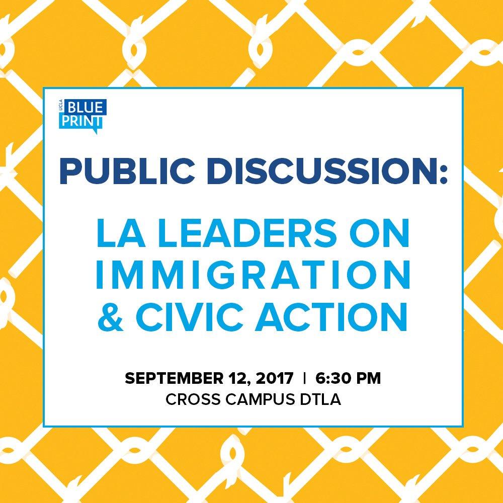 Ucla blueprint public discussion la leaders on immigration civic ucla blueprint public discussion la leaders on immigration civic action malvernweather Choice Image